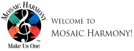 Mosaic Harmony: An Inter-faith, Multi-cultural Community Choir Dedicated to Service Through Song